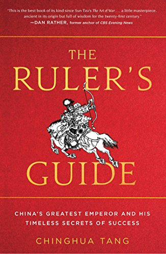 the-rulers-guide-chinas-greatest-emperor-and-his-timeless-secrets-of-success-english-edition
