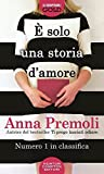 eBook Gratis da Scaricare E solo una storia d amore (PDF,EPUB,MOBI) Online Italiano