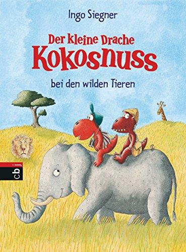 Der kleine Drache Kokosnuss bei den wilden Tieren (Die Abenteuer des kleinen Drachen Kokosnuss 25) (Die Ersten Wilden Tiere)