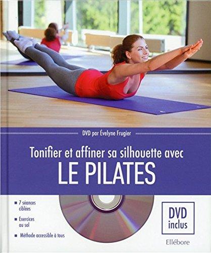 Tonifier et affiner sa silhouette avec le Pilates (1DVD)