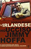 L'irlandese. Ho ucciso Jimmy Hoffa