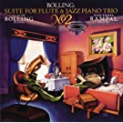 Bolling: Suite No. 2 for Flute & Jazz Piano Trio