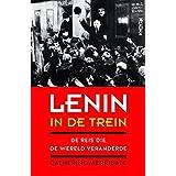 Lenin in de trein: De reis naar de revolutie