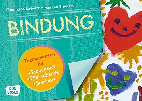 Bindung: Themenkarten für Teamarbeit, Elternabende und Seminare (Motive für die Bildkartenbühne)