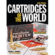 Cartridges of the World 15th Edition: A Complete and Illustrated Reference for Over 1500 Cartridges