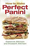 How to Make Perfect Panini by Catherine Atkinson (4-Jun-2015) Paperback