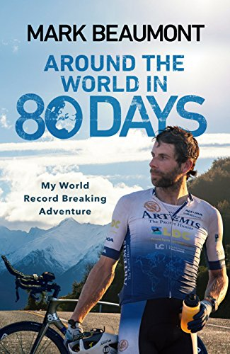 Around the World in 80 Days: My World Record Breaking Adventure par Mark Beaumont