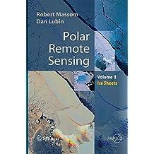 Polar Remote Sensing: Volume II: Ice Sheets (Springer Praxis Books)