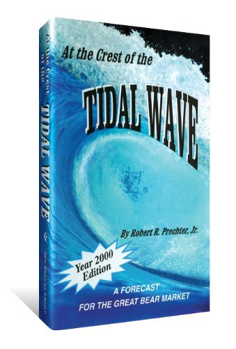 At the Crest of the Tidal Wave: A Forecast for the Great Bear Market by Robert R. Prechter Jr. (2002-12-02)