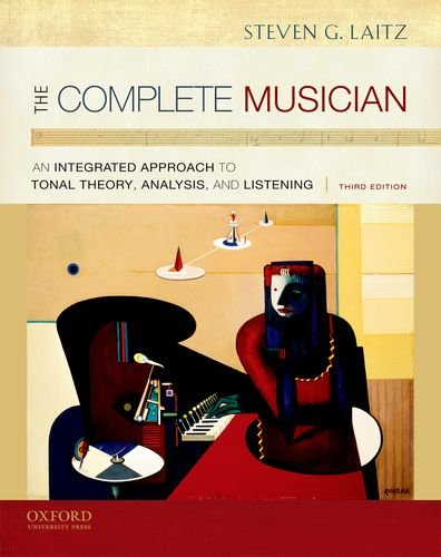The Complete Musician: An Integrated Approach to Tonal Theory, Analysis, and Listening por Steven G. Laitz