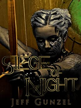 Siege of Night (The Legend Of The Gate Keeper Book 2) by [Gunzel, Jeff]