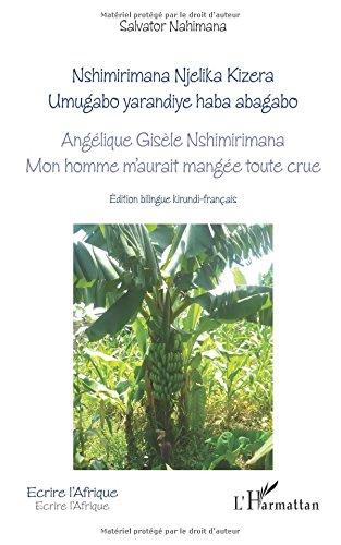 Angelique Gisele Nshimirimana Mon Homme M'Aurait Mangee Toute Crue Nshimirimana Njelika Kizera Umug