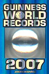 Guinness World Records 2007 (Guinness Book of Records)(Spanish Edition) by Guinness World Records (2006-10-31)