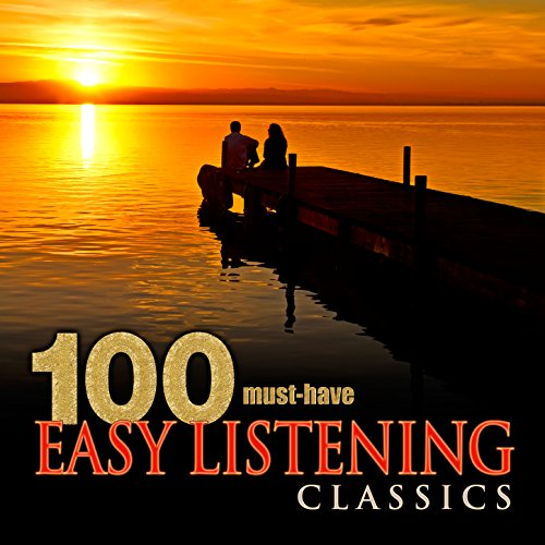 100 Must-Have Easy Listening C...