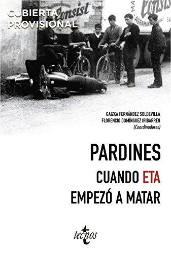 Pardines. Cuando ETA empezó a matar (Ciencia Política - Semilla Y Surco - Serie De Ciencia Política)