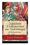Sächsische Volksmärchen aus Siebenbürgen (119 Geschichten) -