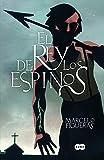 El rey de los espinos (Spanish Edition) by Marcelo Figueras (2015-01-30)