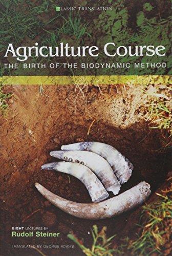 Agriculture Course: The Birth of the Biodynamic Method (Classic Translation) por Rudolf Steiner