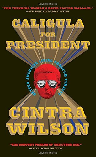 caligula-for-president-better-american-living-through-tyranny-by-cintra-wilson-2008-10-14