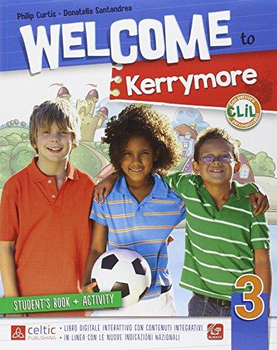 Welcome to Kerrymore. Per la Scuola elementare. Con e-book. Con espansione online: 3