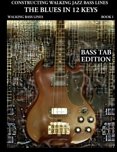 Constructing Walking Jazz Bass Lines, Book 1: Walking Bass Lines - The Blues in 12 Keys (Bass tab edition) by Steven Mooney (2010-09-23)