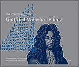 Der Universalgelehrte Gottfried Wilhelm Leibniz: Texte und Bilder zu seinen Erkenntnissen und Erfindungen in den Dauer- und Wanderausstellungen der Leibniz Universität Hannover.