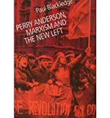 [(Perry Anderson: Marxism and the New Left)] [ By (author) Paul Blackledge ] [November, 2004]