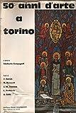 50 anni d'arte a Torino