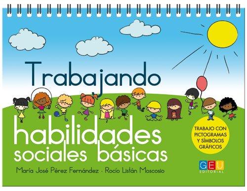 Trabajando habilidades sociales básicas 1 (Cuadernos Y Contenidos) por Mª José y Listán Moscosio, Rocío Pérez Fernández