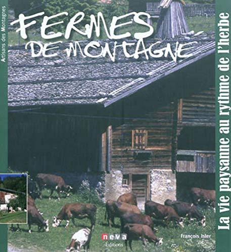 Fermes de montagne: La vie paysannte au rythme de l'herbe