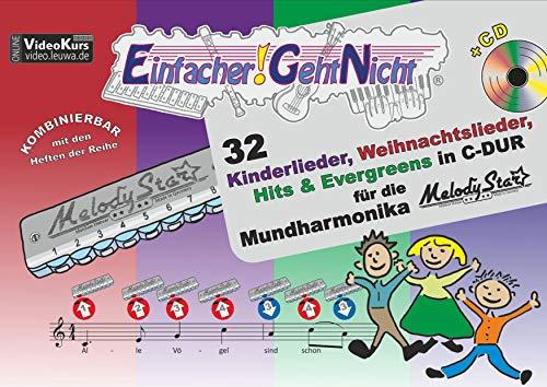 Einfacher!-Geht-Nicht: 32 Kinderlieder, Weihnachtslieder, Hits & Evergreens in C-DUR - für die Mundharmonika Melody Star® mit CD: Das besondere Notenheft für Anfänger