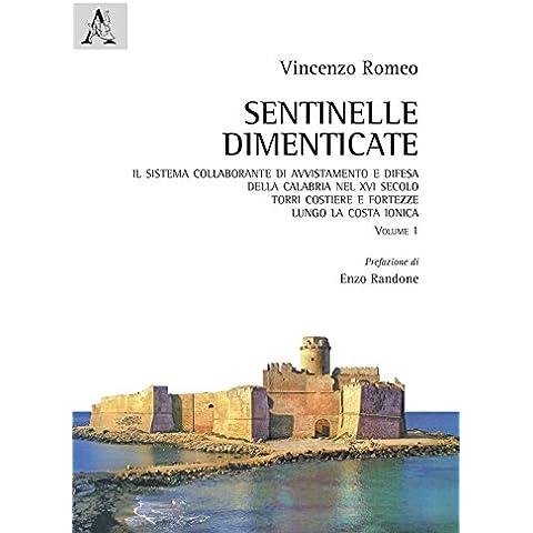 Sentinelle dimenticate. Il sistema collaborante di avvistamento e difesa della Calabria nel XVI secolo. Torri costiere e fortezze lungo la costa ionica: 1