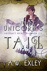 The Unicorn's Tail (The Artifact Hunters)