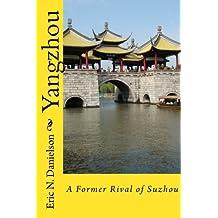 Yangzhou: A Former Rival of Suzhou (China's Grand Canal)