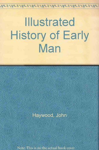 Illustrated History of Early Man
