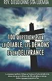 Telecharger Livres 100 Questions sur le Diable les Demons et la Delivrance (PDF,EPUB,MOBI) gratuits en Francaise