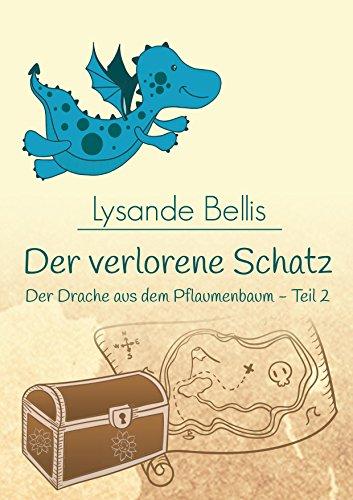 Der verlorene Schatz: Ein Vorlesebuch für Kinder zwischen 5 und 7 Jahren (Der Drache aus dem Pflaumenbaum 2)