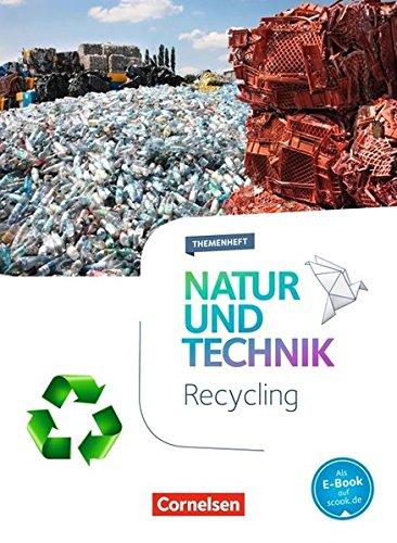 Natur und Technik - Naturwissenschaften: Neubearbeitung - Themenhefte: 5.-10. Schuljahr - Recycling: Themenheft