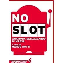 No slot: Anatomia dell'azzardo di massa