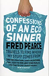 Confessions of an Eco Sinner: Travels to find where my stuff comes from (Eden Project Books)