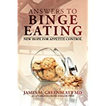 Answers to Binge Eating: New Hope for Appetite Control by James M. Greenblatt MD (2014-04-24)