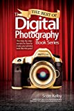 The Best of The Digital Photography Book Series: The step-by-step secrets for how to make your photos look like the pros'!