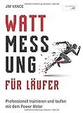 Image of Wattmessung für Läufer: Professionell trainieren und laufen mit dem Power Meter