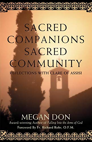 Sacred Companions Sacred Community: Reflections with Clare of Assisi
