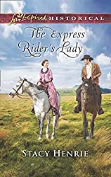 The Express Rider's Lady (Mills & Boon Love Inspired Historical)