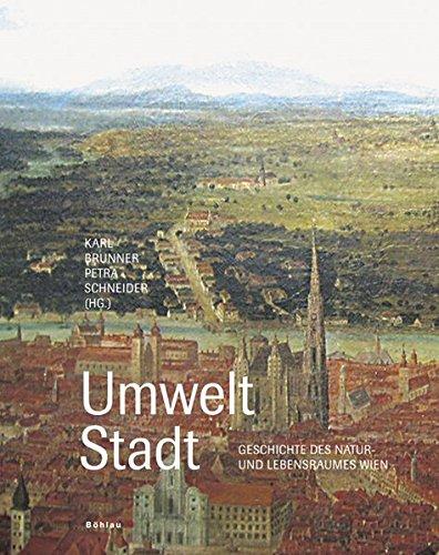 Umwelt Natur - (Umwelt Stadt. Geschichte des Natur- und Lebensraumes Wien (Wiener Umweltstudien))