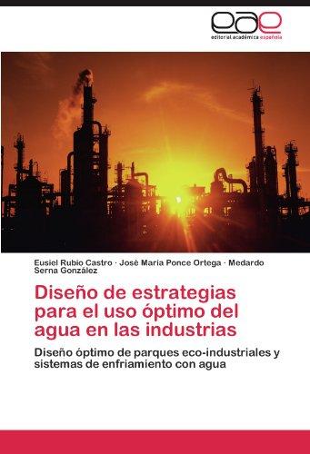 Diseño de estrategias para el uso óptimo del agua en las industrias