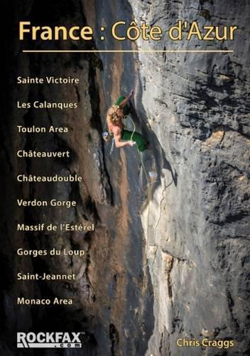 France: Cote D'azur: Rockfax Rock Climbing Guide par Chris Craggs