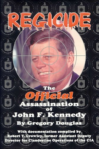 Regicide: The Official Assassination of John F. Kennedy by Gregory Douglas (2002-03-04)
