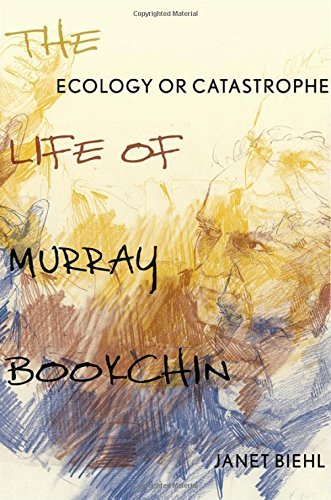 Ecology or Catastrophe: The Life of Murray Bookchin by Janet Biehl (2015-10-01)
